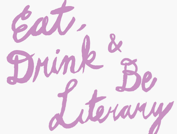 Eat drink and be literary